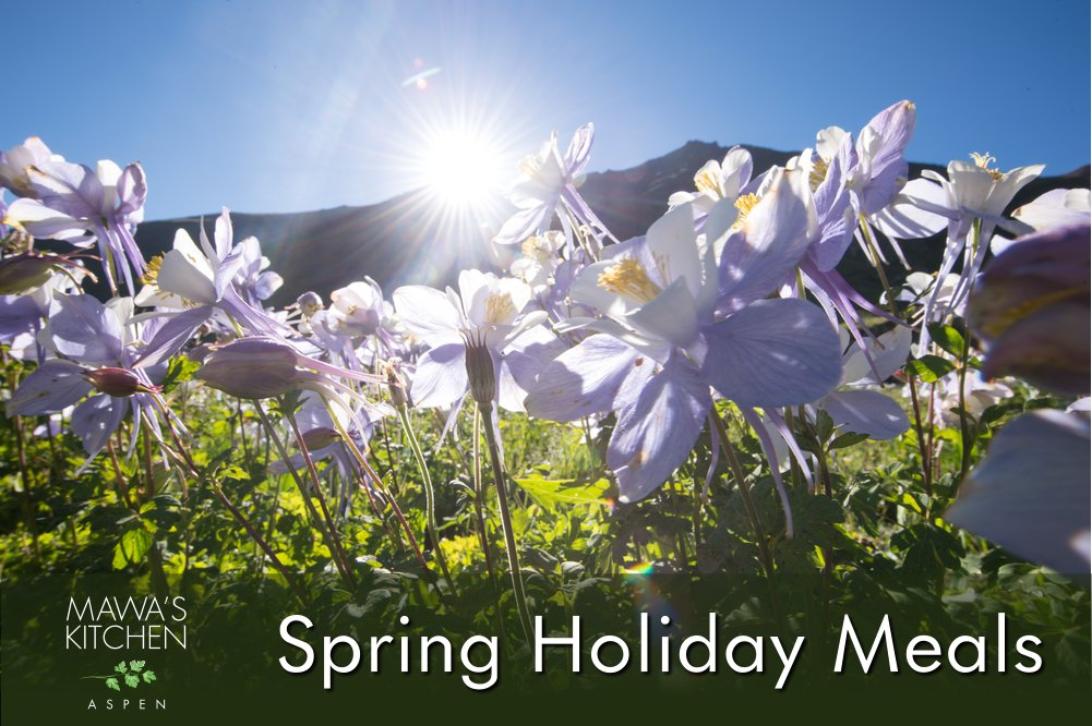 Aspen Spring Holiday Meals from Mawa's