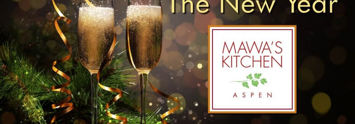 Celebrate The New Year with Mawa's Kitchen Aspen Colorado