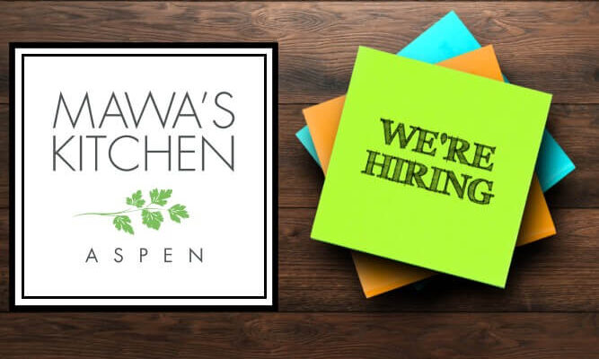 Mawa's Kitchen Aspen Restaurant is now hiring!