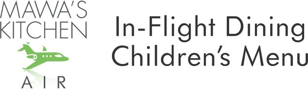 Children's Menu - In Flight Dining - Private Jet Catering