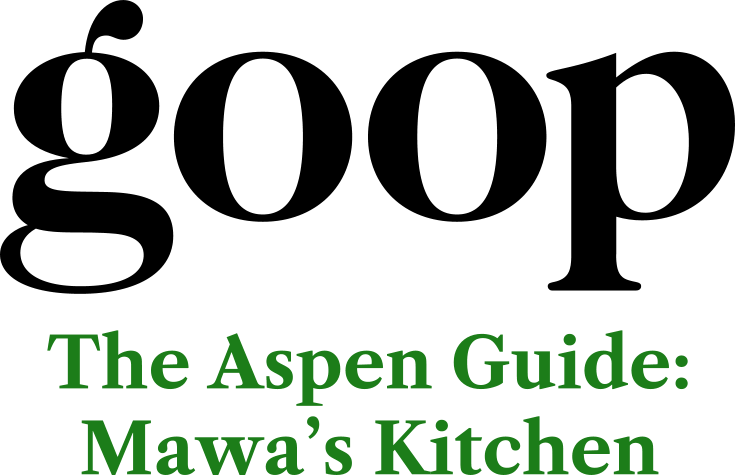 Goop: The Aspen Guide recommends Mawa's Kitchen