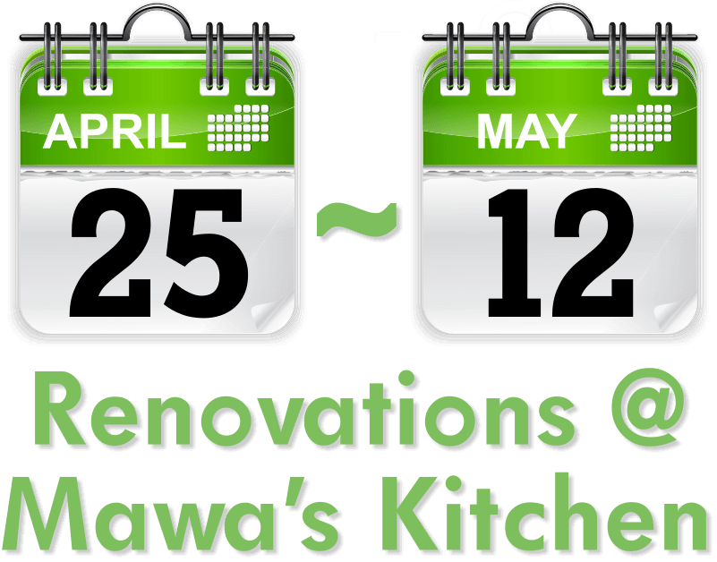Mawa;s Kitchen Closed for Renovations 4/25-5/12/2021