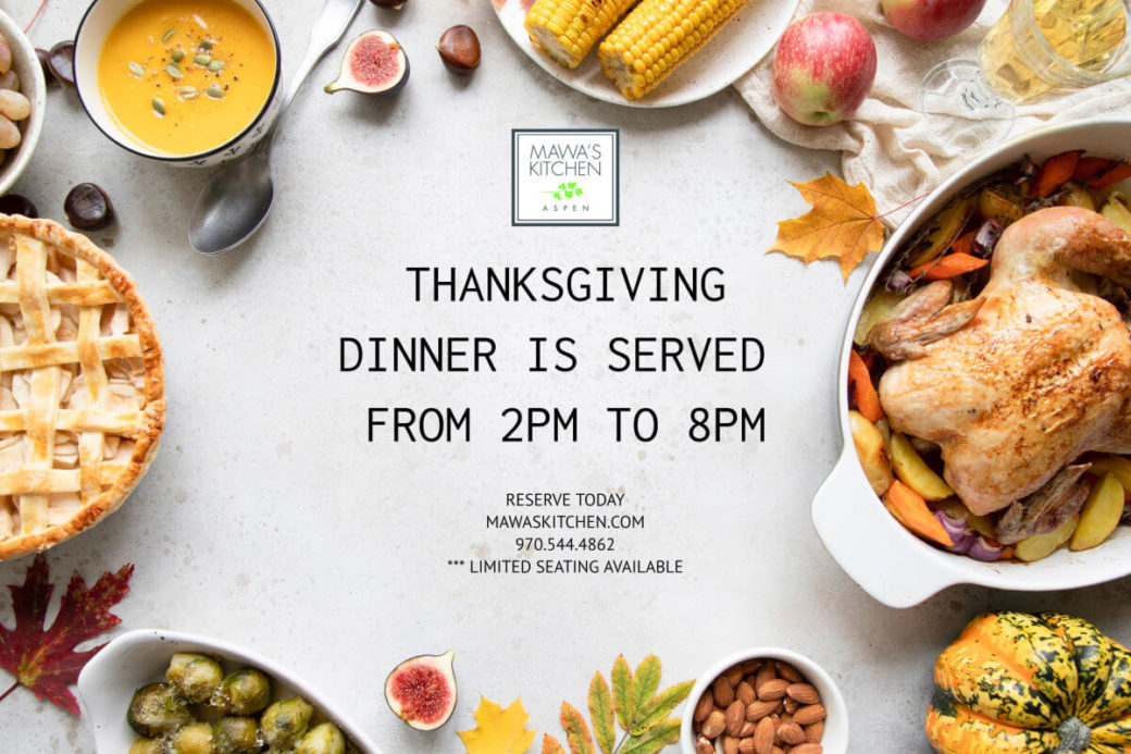 Join us for Thanksgiving - 2-8 PM at Mawa's Kitchen Cafe